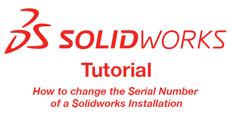 How to change the Serial Number of a Solidworks Installation